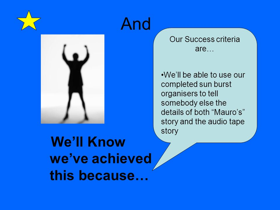 Our Success criteria are…