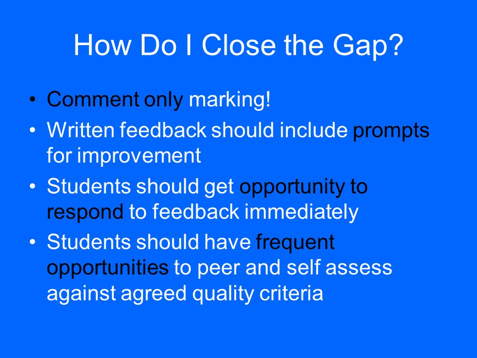 How Do I Close the Gap Comment only marking!