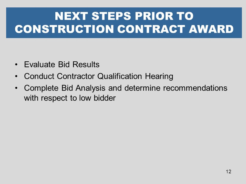 NEXT STEPS PRIOR TO CONSTRUCTION CONTRACT AWARD