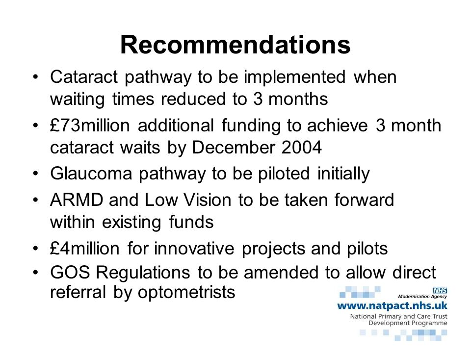 Recommendations Cataract pathway to be implemented when waiting times reduced to 3 months.