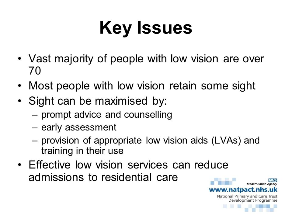 Key Issues Vast majority of people with low vision are over 70