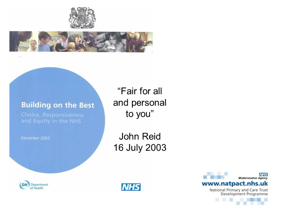 Fair for all and personal to you John Reid 16 July 2003