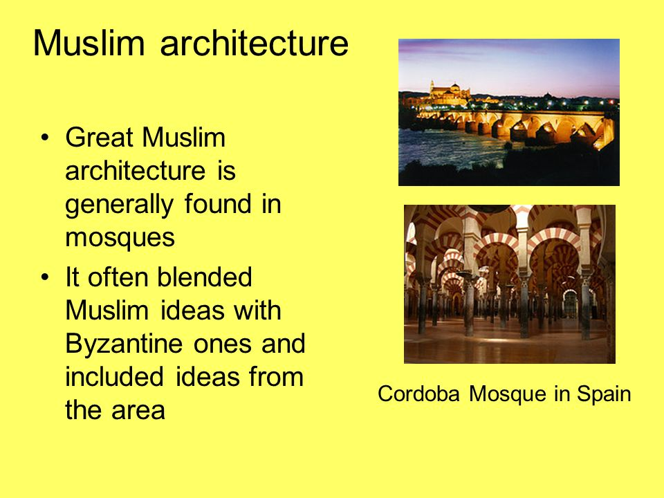 Muslim architecture Great Muslim architecture is generally found in mosques.