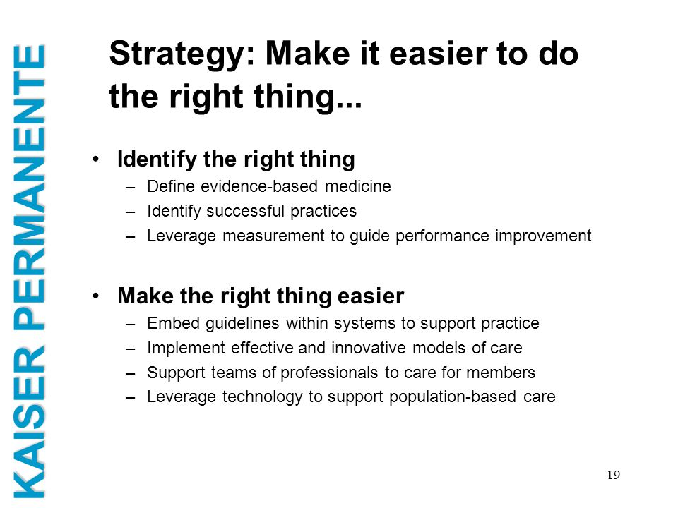 Strategy: Make it easier to do the right thing...