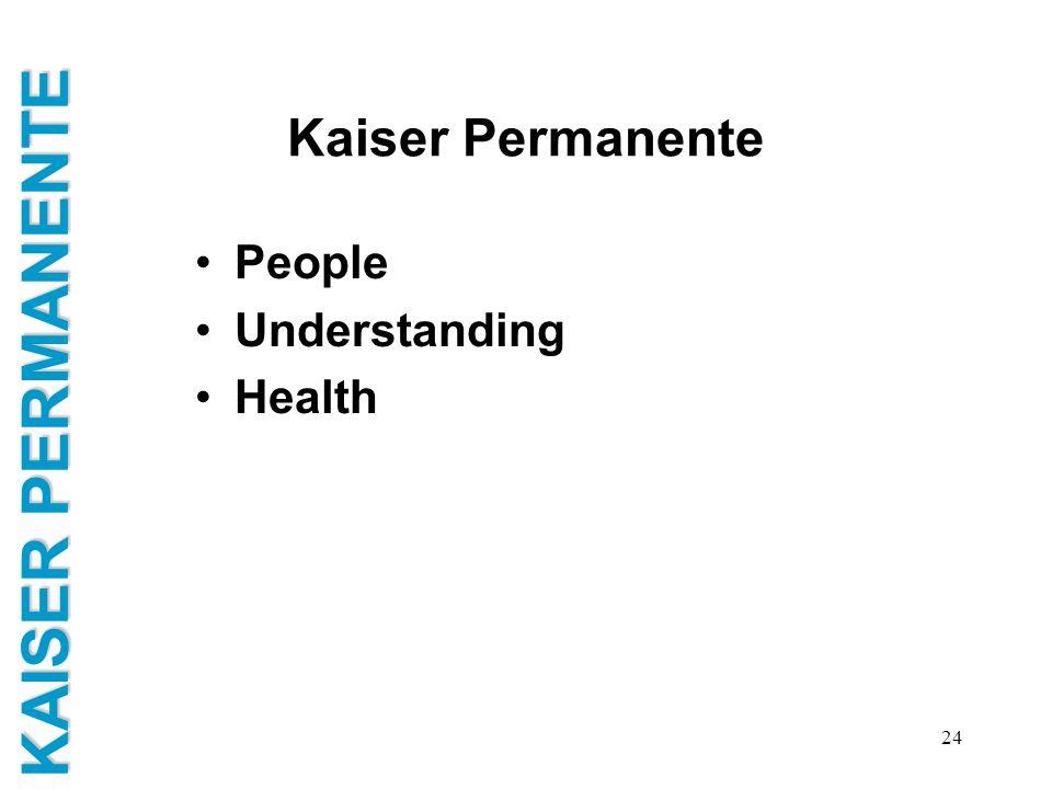 Kaiser Permanente People Understanding Health