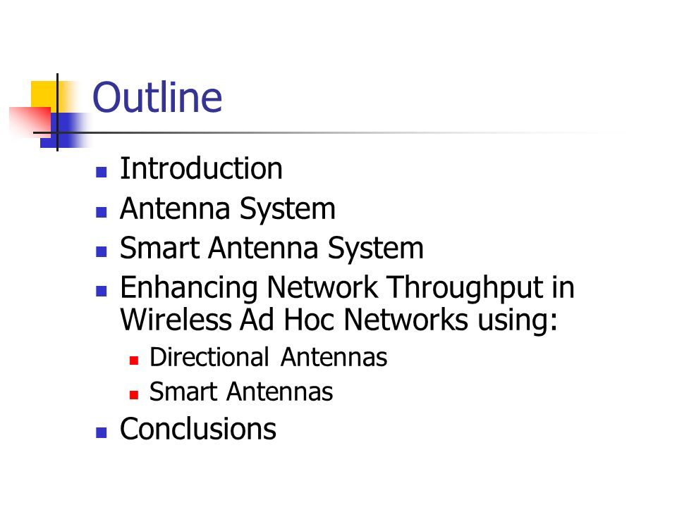 Outline Introduction Antenna System Smart Antenna System