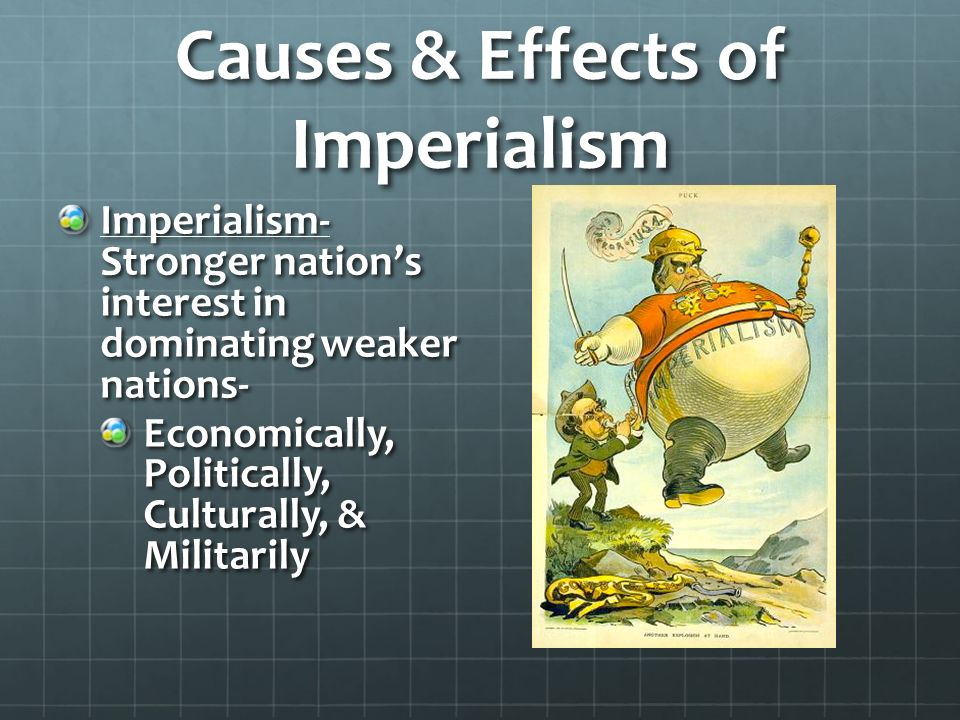 causes and effects u s imperialism The seeming omnipotence of us imperialism in 2003 was not simply a  there  was no shortage of hostility to us imperialism or support for the palestinian  cause  was emulated with great effect by sisi after he took power in egypt in  2013.