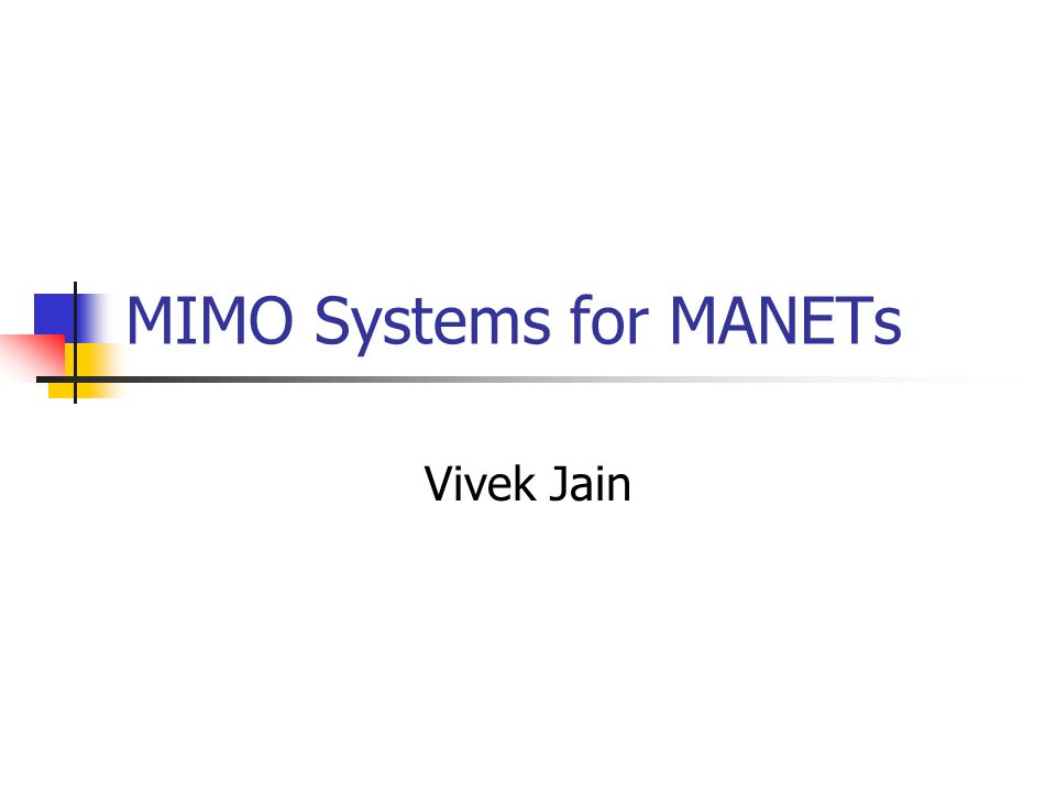 MIMO Systems for MANETs