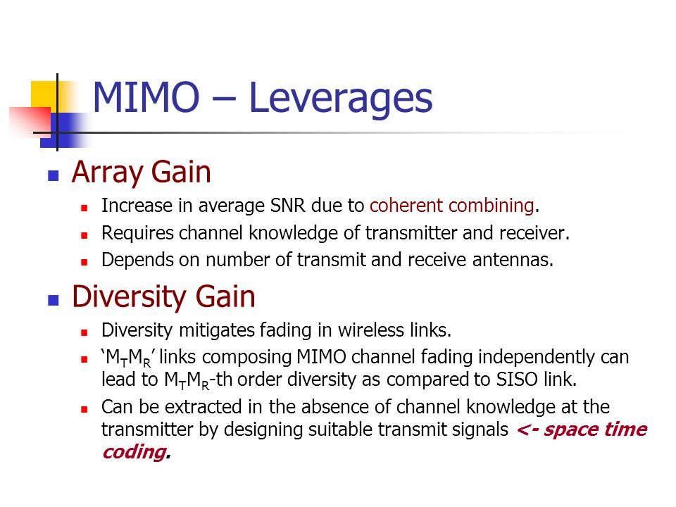 MIMO – Leverages Array Gain Diversity Gain
