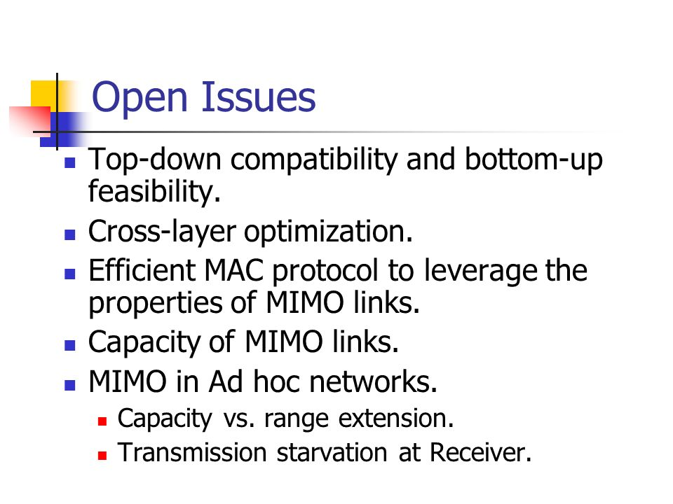 Open Issues Top-down compatibility and bottom-up feasibility.