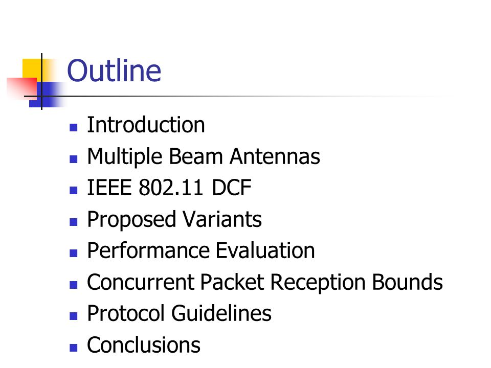 Outline Introduction Multiple Beam Antennas IEEE DCF