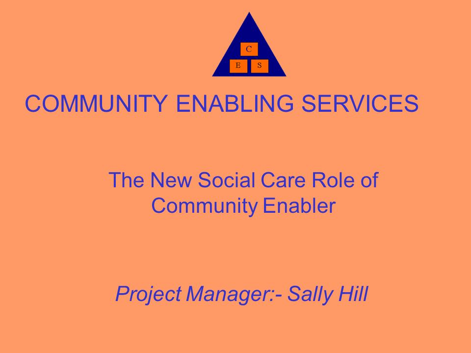 COMMUNITY ENABLING SERVICES