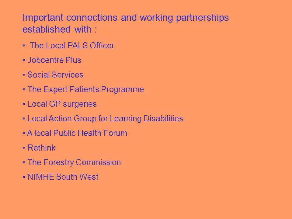 Important connections and working partnerships established with :