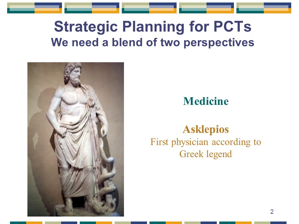 Strategic Planning for PCTs We need a blend of two perspectives