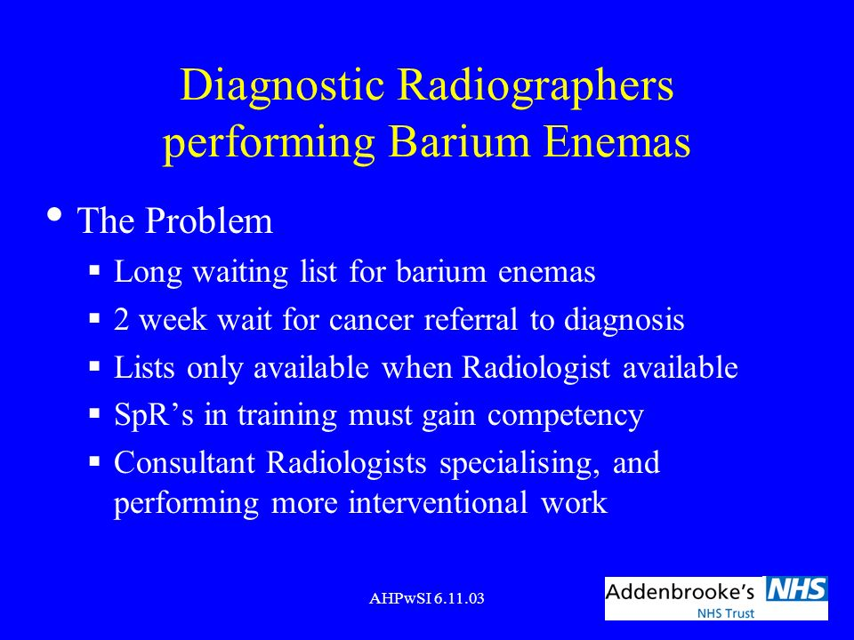 Diagnostic Radiographers performing Barium Enemas