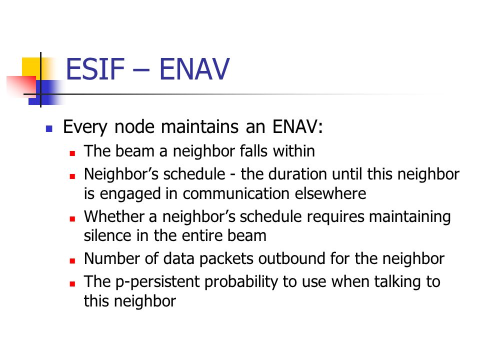 ESIF – ENAV Every node maintains an ENAV: