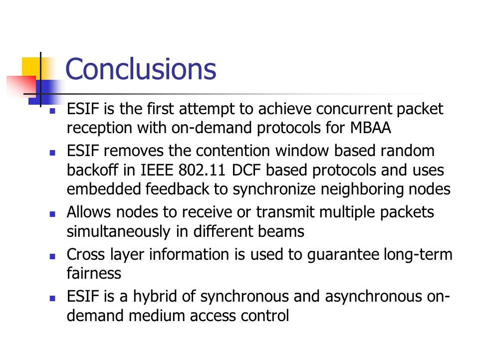 Conclusions ESIF is the first attempt to achieve concurrent packet reception with on-demand protocols for MBAA.