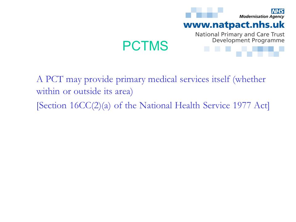 PCTMS A PCT may provide primary medical services itself (whether within or outside its area)