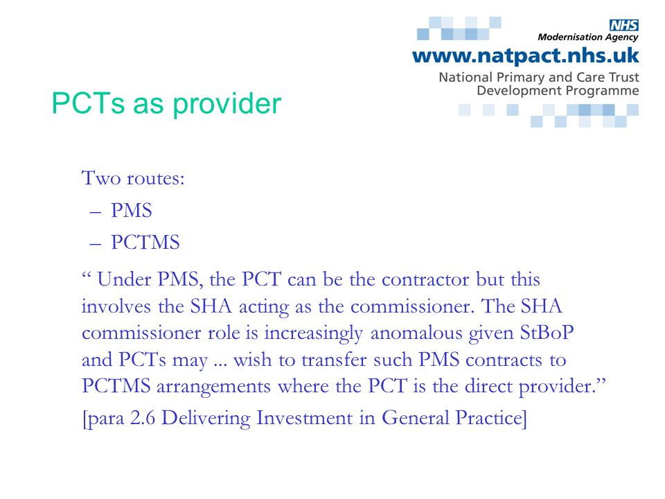 PCTs as provider Two routes: PMS PCTMS