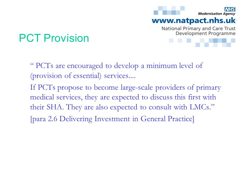 PCT Provision PCTs are encouraged to develop a minimum level of (provision of essential) services....