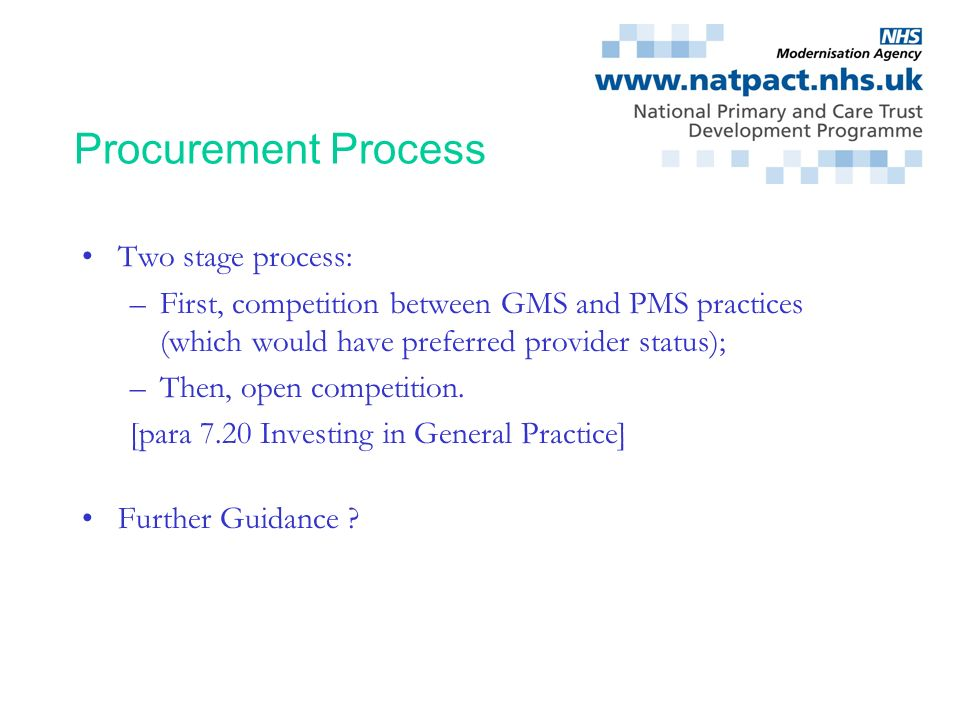 Procurement Process Two stage process: