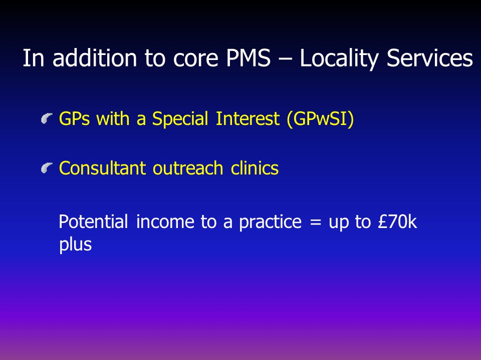 In addition to core PMS – Locality Services