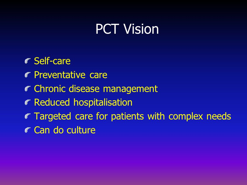 PCT Vision Self-care Preventative care Chronic disease management