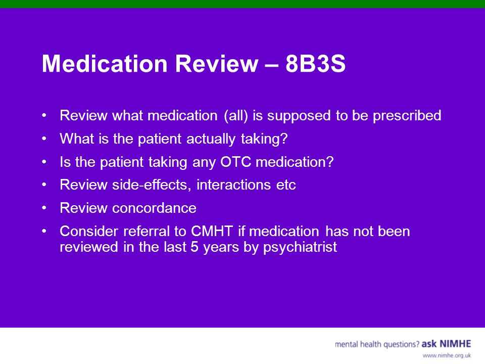 Medication Review – 8B3S Review what medication (all) is supposed to be prescribed. What is the patient actually taking