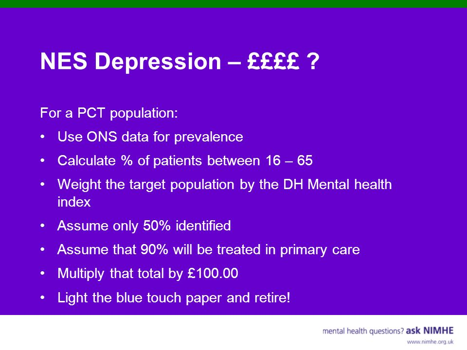 NES Depression – ££££ For a PCT population: