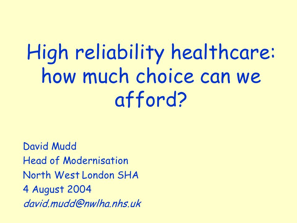 High reliability healthcare: how much choice can we afford