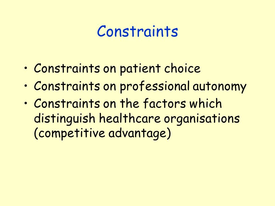Constraints Constraints on patient choice