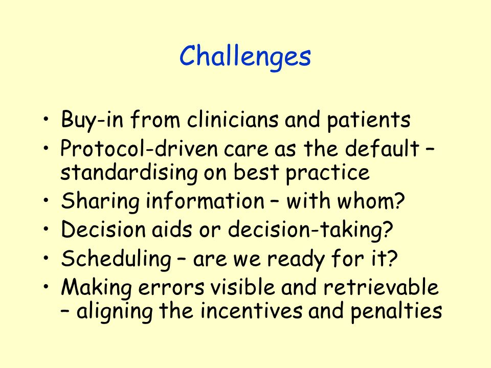 Challenges Buy-in from clinicians and patients