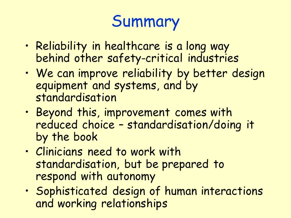 Summary Reliability in healthcare is a long way behind other safety-critical industries.