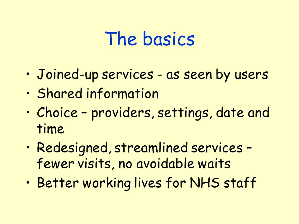 The basics Joined-up services - as seen by users Shared information