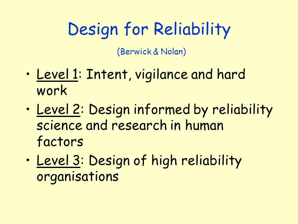 Design for Reliability (Berwick & Nolan)