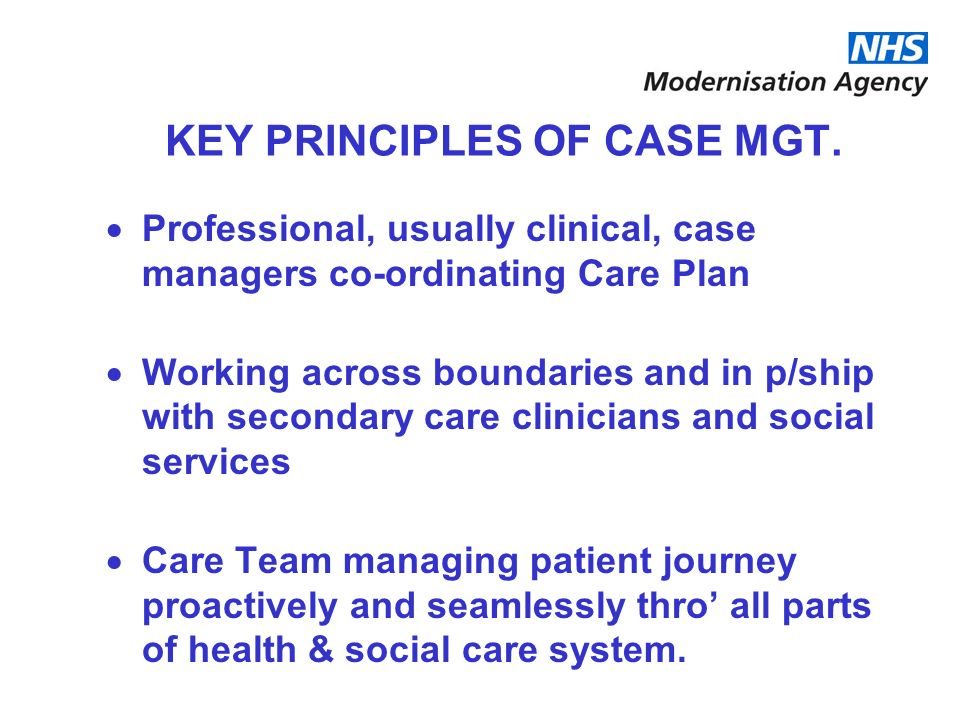 KEY PRINCIPLES OF CASE MGT.