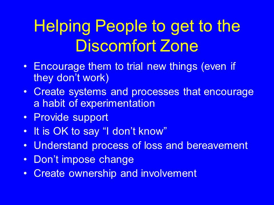 Helping People to get to the Discomfort Zone