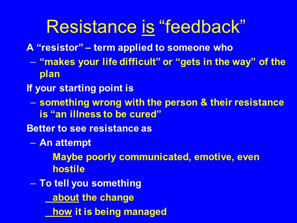 Resistance is feedback