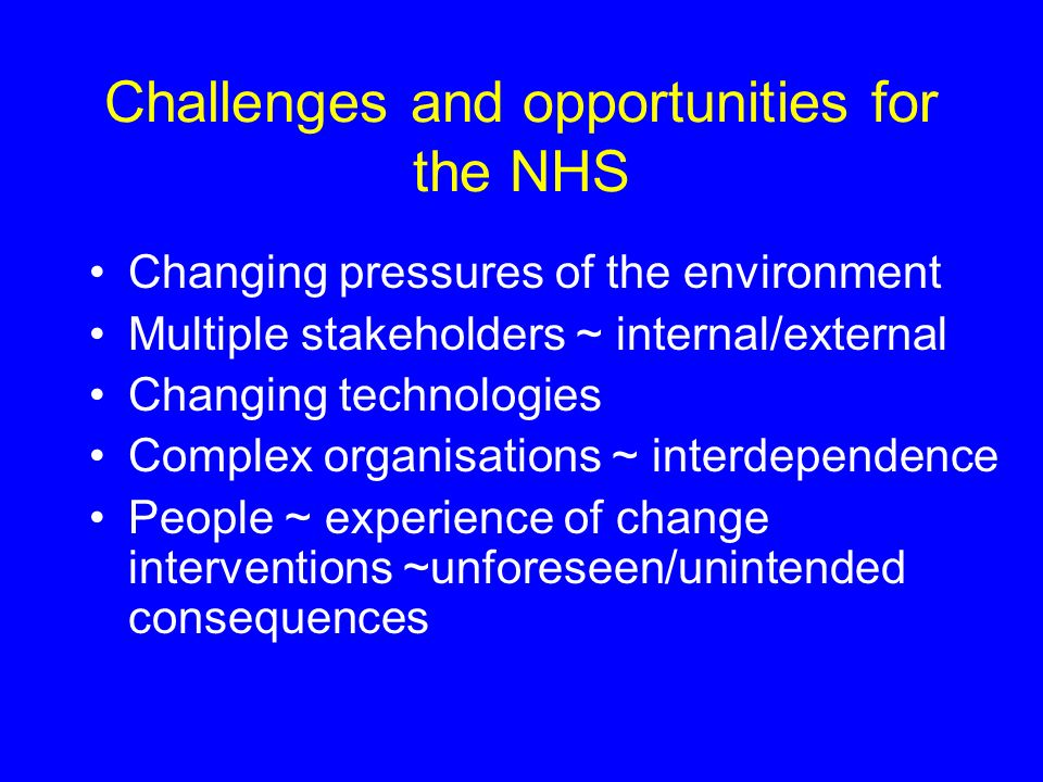 Challenges and opportunities for the NHS