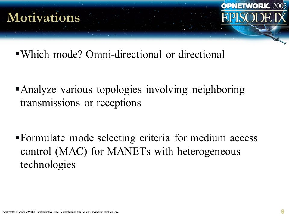 Motivations Which mode Omni-directional or directional