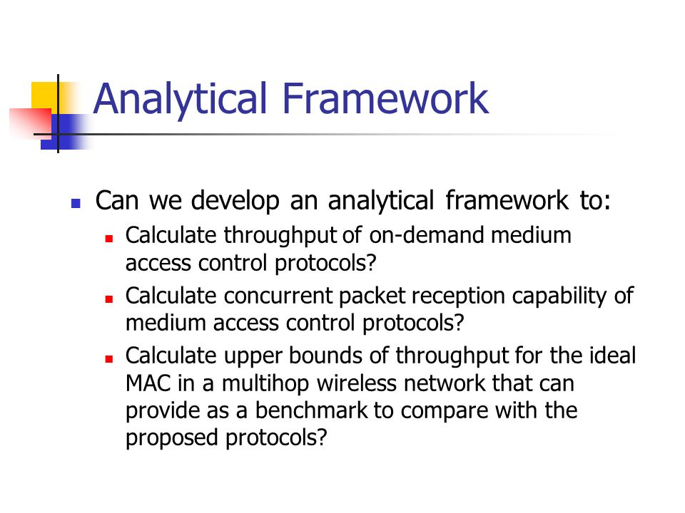 Analytical Framework Can we develop an analytical framework to: