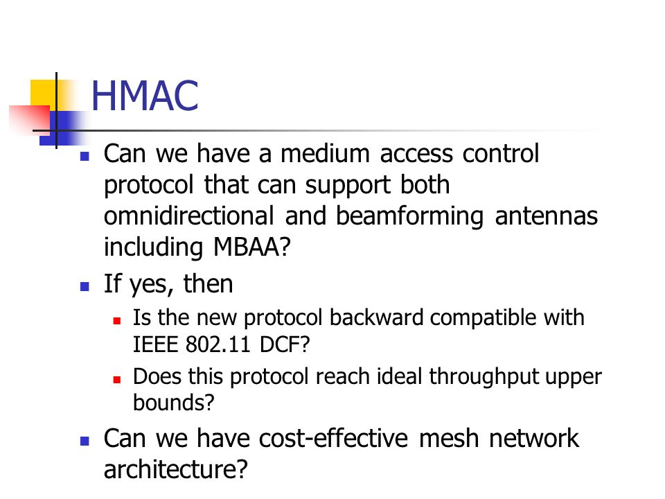 HMAC Can we have a medium access control protocol that can support both omnidirectional and beamforming antennas including MBAA
