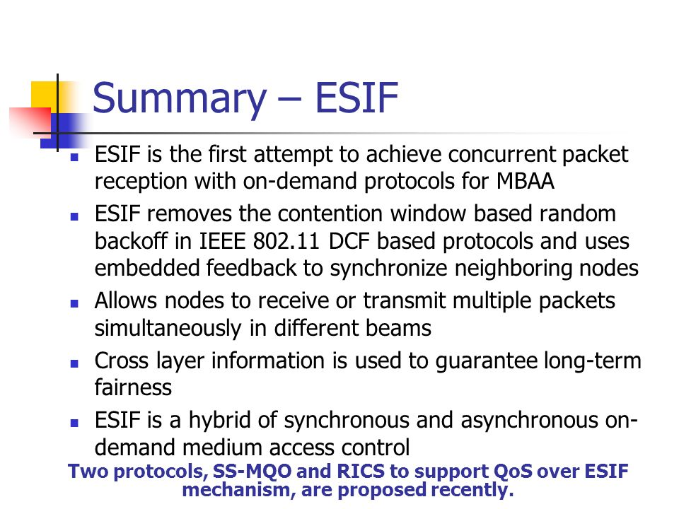 Summary – ESIF ESIF is the first attempt to achieve concurrent packet reception with on-demand protocols for MBAA.