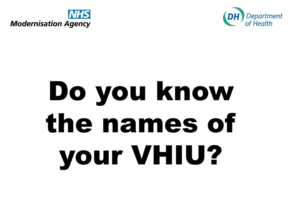 Do you know the names of your VHIU