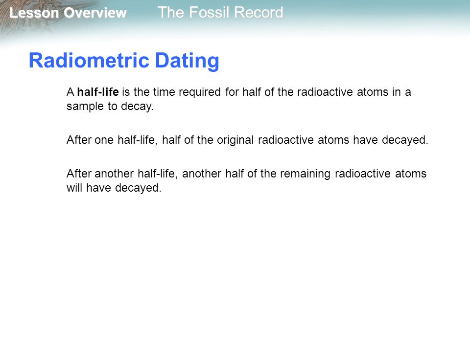 half lives radiometric dating This activity leads students through derivations of the equations associated with radiometric dating: the radioactive decay equation, the half-life equation and the age equation.
