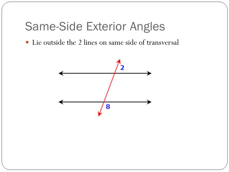 Properties of equality and congruence and proving lines - Same side exterior angles are congruent ...
