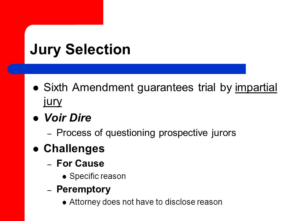 Jury Selection Sixth Amendment guarantees trial by impartial jury