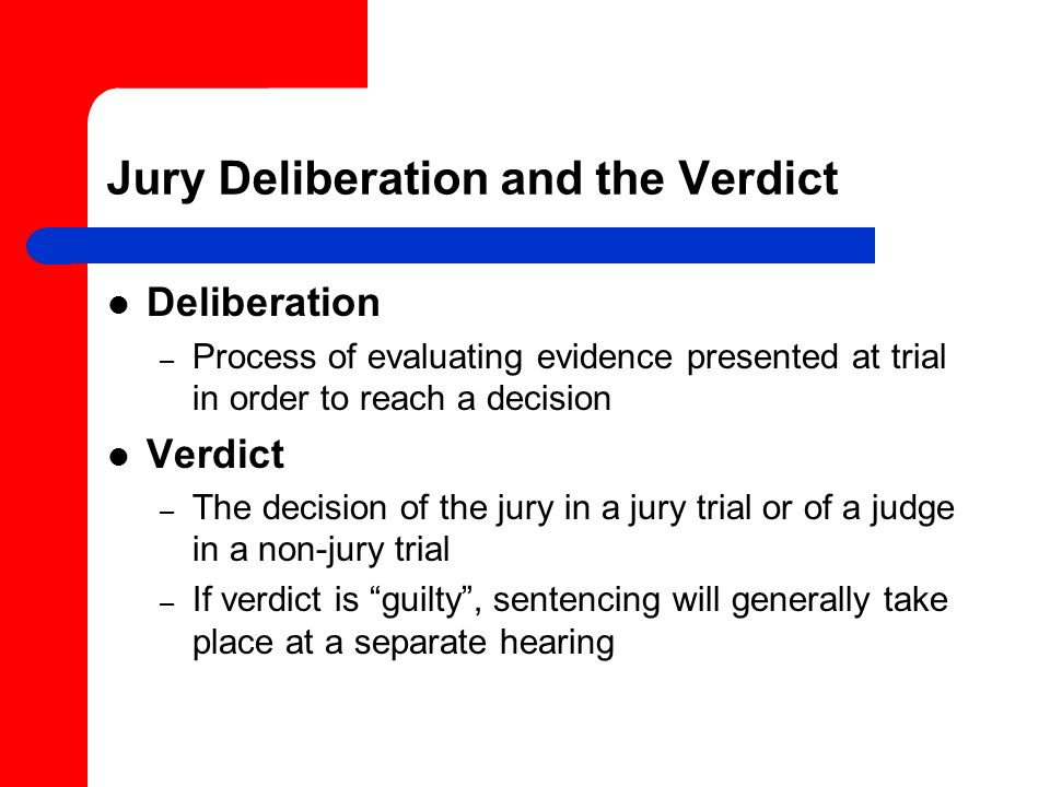 Jury Deliberation and the Verdict