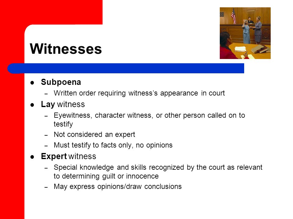 Witnesses Subpoena Lay witness Expert witness
