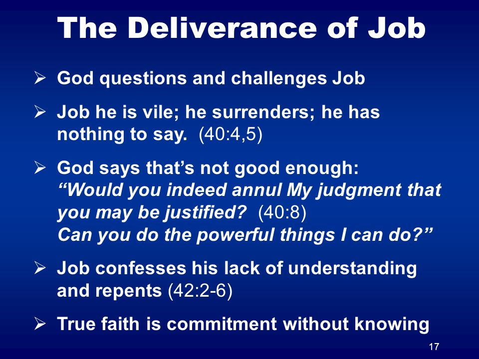 The Deliverance of Job God questions and challenges Job
